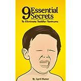 9 Essential Secrets To Eliminate Toddler Tantrums ~ April Hunter