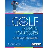 Golf - Le mental pour scorerpar Jean-Philippe Vaillant
