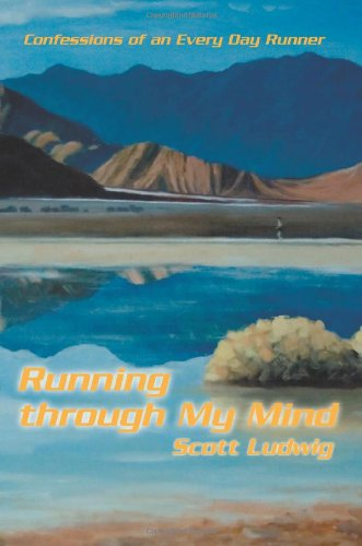 Running Through My Mind: Confessions of an Every Day Runner
