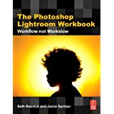 The Photoshop Lightroom Workbook: Workflow not Workslow in Lightroom 2 ~ Seth Resnick