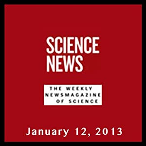 Science News, January 12, 2013 Periodical