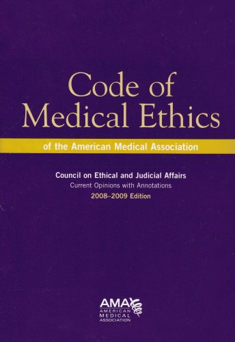 Code of Medical Ethics of the American Medical Association: 2008-2009 Edition (Code of Medical Ethics)