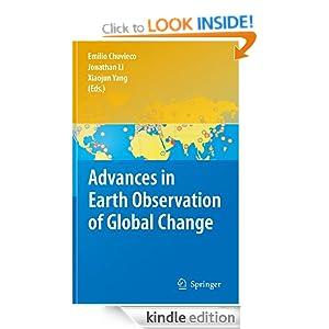 Advances in Earth Observation of Global Change Emilio Chuvieco, Jonathan Li and Xiaojun Yang