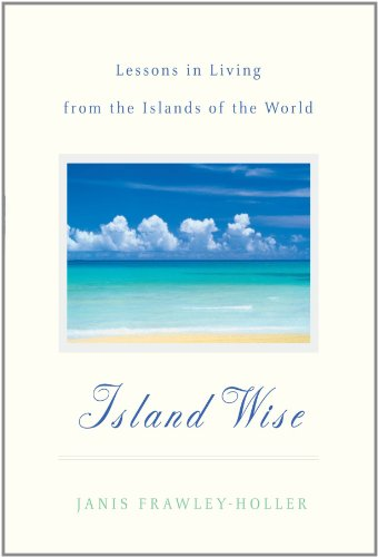 Island Wise: Lessons in Living from the Islands of the World