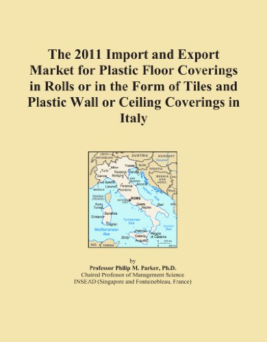 The 2011 Import and Export Market for Plastic Floor Coverings in Rolls or in the Form of Tiles and Plastic Wall or Ceiling Coverings in Italy