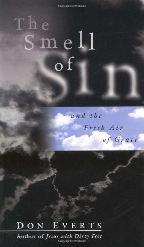 The Smell of Sin: and the Fresh Air of Grace