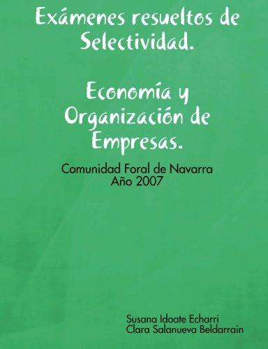 Exámenes resueltos de Selectividad. Economía y Organización de Empresas. Año 2007