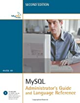 MySQL Administrator's Guide and Language Reference, Second Edition