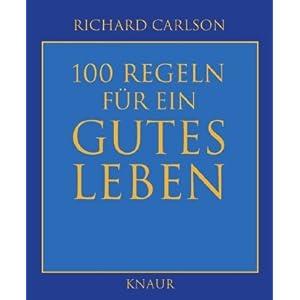 100 Regeln für ein gutes Leben