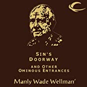 Sin's Doorway and Other Ominous Entrances: Selected Stories of Manly Wade Wellman, Volume 4 | [Manly Wade Wellman]