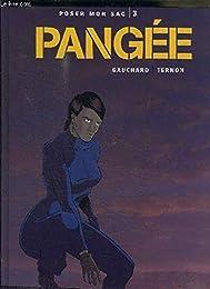 Poser mon sac, tome 3 : Pangée