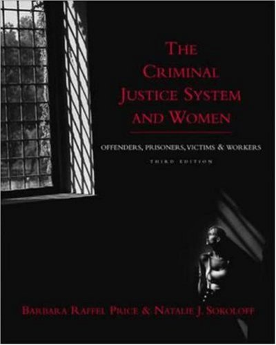 The Criminal Justice System and Women: Offenders,...