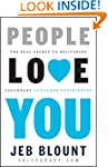 People Love You: The Real Secret to D...