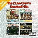 2 Live Crew - Greatest Hits [Vinilo]