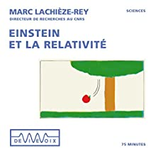 Einstein et la relativité | Livre audio Auteur(s) : Marc Lachièze-Rey Narrateur(s) : Marc Lachièze-Rey