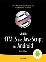 Learn HTML5 and JavaScript for Android Front Cover