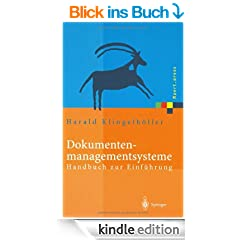 Dokumentenmanagementsysteme: Handbuch zur Einf�hrung (Xpert.press)