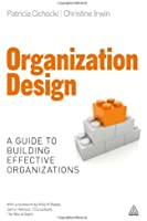Organization Design: A Guide to Building Effective Organizations
