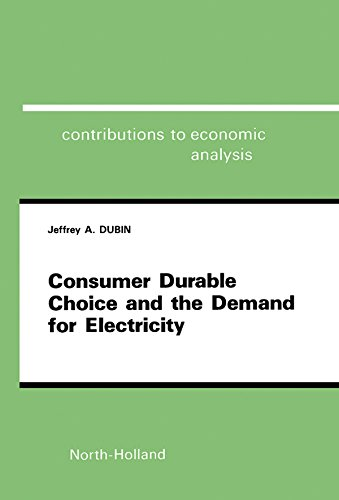 Consumer Durable Choice And The Demand For Electricity (Contributions To Economic Analysis)