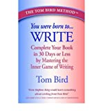 img - for [(You Were Born to Write: Complete Your Book in 30 Days or Less by Mastering the Inner Game of Writing)] [Author: Tom Bird] published on (August, 2006) book / textbook / text book