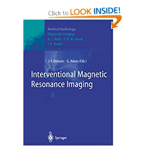 Interventional Magnetic Resonance Imaging (Medical Radiology / Diagnostic Imaging)