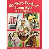 My Story Book of Long Ago (0001953834) by Unstead, R.J.