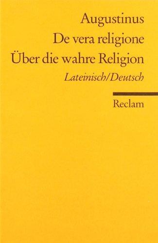 De vera religione /Über die wahre Religion: Lat. /Dt