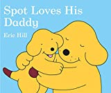 img - for Spot Loves His Daddy book / textbook / text book