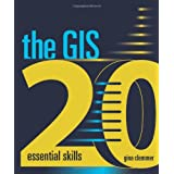 The GIS 20: Essential Skills ~ Gina Clemmer