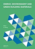 Energy, Environment and Green Building Materials: Proceedings of the 2014 International Conference on Energy, Environment and Green Building Materials ... November 28-30, 2014, Guilin, Guangxi, China