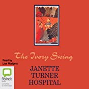 The Ivory Swing | [Janette Turner Hospital]