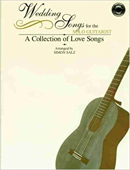 Amazon Wedding Songs For The Solo Guitarist A Collection Of Love Songs Book Amp CD By