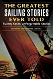 img - for The Greatest Sailing Stories Ever Told[GREATEST SAILING STORIES E][Paperback] book / textbook / text book