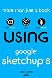 Using Google SketchUp 8