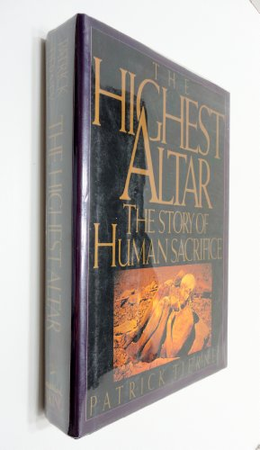 The Highest Altar: The Story of Human Sacrifice