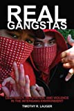 Real Gangstas: Legitimacy, Reputation, and Violence in the Intergang Environment (Critical Issues i