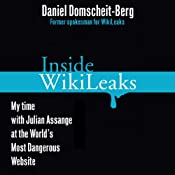 Inside WikiLeaks: My Time with Julian Assange at the World's Most Dangerous Website | [Daniel Domscheit-Berg]