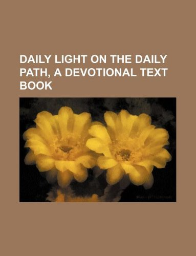 Daily light on the daily path, a devotional text book
