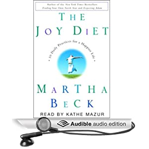The Joy Diet: Ten Daily Practices for a Happier Life