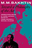 img - for Toward a Philosophy of the Act (University of Texas Press Slavic Series, No. 10) book / textbook / text book