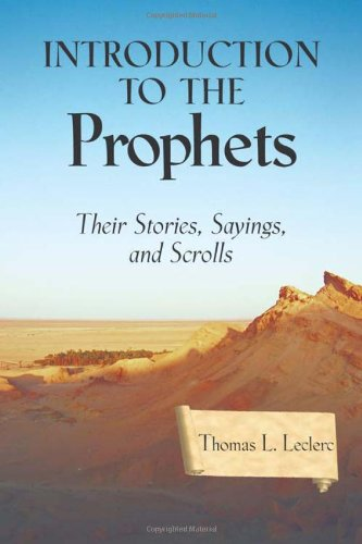Introduction to the Prophets: Their Stories, Sayings, and...