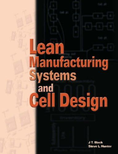 lean-manufacturing-systems-and-cell-design-by-j-t-black-2003-05-30