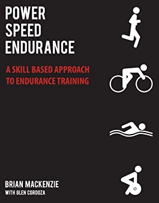 Power Speed Endurance A Skill-based Approach To Endurance Training from Victory Belt Publishing