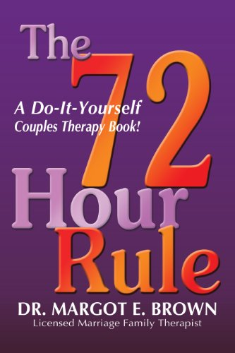 The 72 Hour Rule: A Do-It-Yourself Couples Therapy Book
