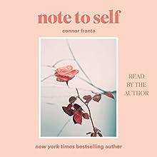 Note to Self | Livre audio Auteur(s) : Connor Franta Narrateur(s) : Connor Franta