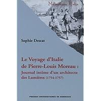 Voyage d'Italie de Pierre-Louis Moreau : journal intime d'un architécte des Lumières (1754-1757)