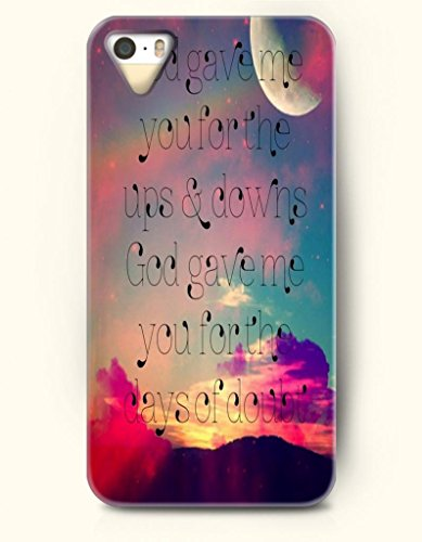 Iphone 5 5S Hard Case (Iphone 5C Excluded) **New** Case With Design God Gave Me You For The Ups And Downs God Gave Me You For The Days Of Doubt- Eco-Friendly Packaging - Life Quotes Series (2014) Verizon, At&T Sprint, T-Mobile