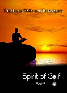 Spirit of Golf ~ Practices, Skills and Techniques DVD