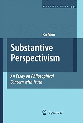 Substantive Perspectivism: An Essay on Philosophical Concern with Truth (Synthese Library)