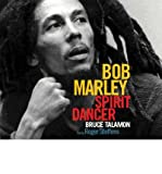 img - for [ BOB MARLEY: SPIRIT DANCER ] By Talamon, Bruce W ( Author) 2003 [ Paperback ] book / textbook / text book